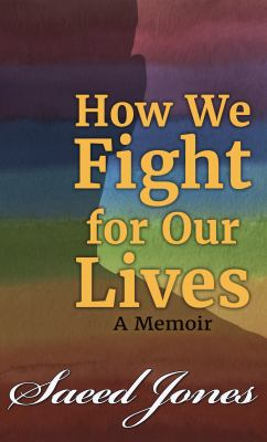 How we fight for our lives : a memoir