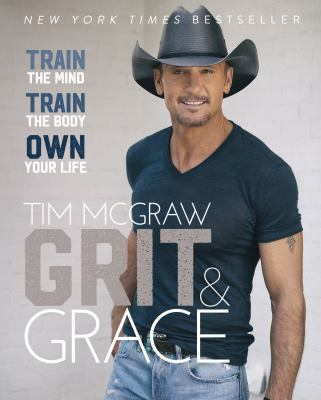 Grit & grace : train the mind train the body own your life