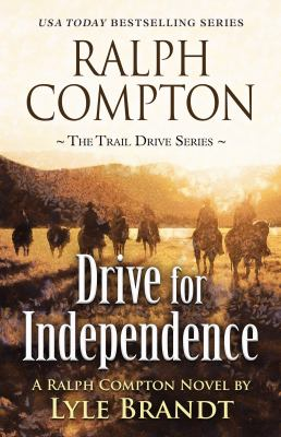 Ralph Compton : drive for independence : a Ralph Compton western