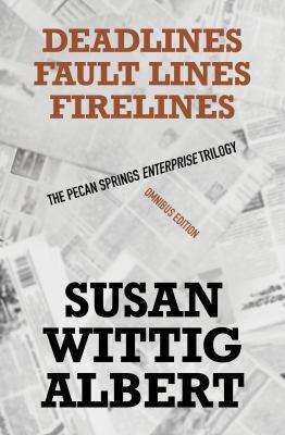 The Pecan Springs Enterprise trilogy : Deadlines, Faultlines, Firelines