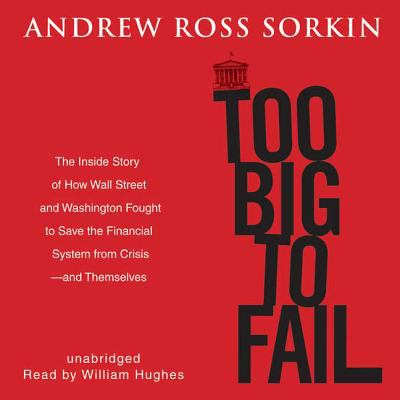 Too big to fail : [the inside story of how Wall Street and Washington fought to save the financial system from crisis--and themselves]