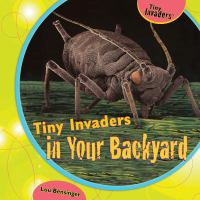 Tiny Invaders in Your Backyard