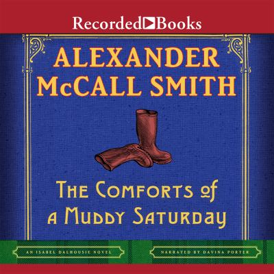 The comforts of a muddy Saturday an Isabel Dalhousie novel