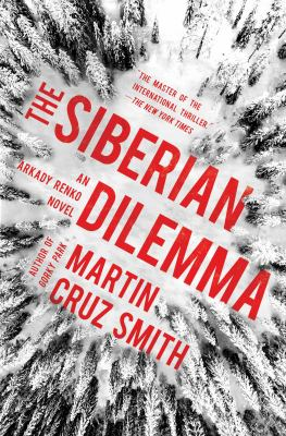 The Siberian dilemma : an Arkady Renko novel