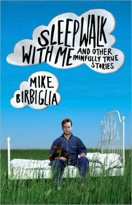 Sleepwalk with me: and other stories