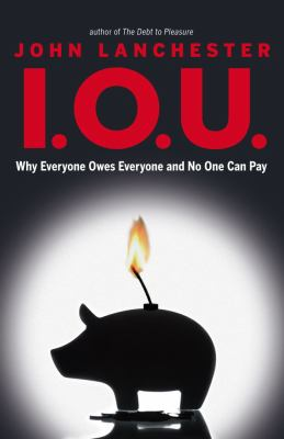 I.O.U. : why everyone owes everyone and no one can pay