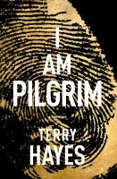 I Am Pilgrim: A Novel by Terry Hayes