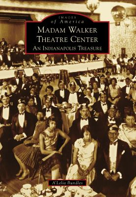 Madam Walker Theatre Center : an Indianapolis treasure