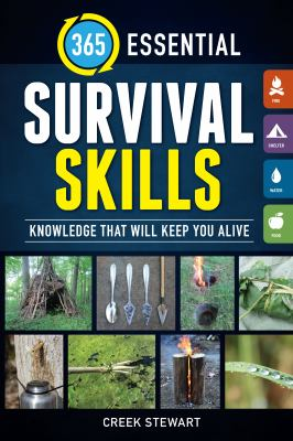 365 essential survival skills :  knowledge that will keep you alive