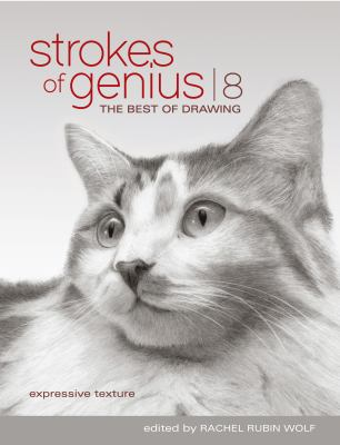 Strokes of Genius 8 :  Expressive Texture: the Best of Drawing