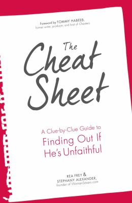 The cheat sheet :  a clue-by-clue guide to finding out if he's unfaithful