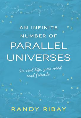An infinite number of parallel universes : in real life, you need real friends
