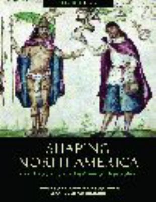 Shaping North America :  from exploration to the American Revolution