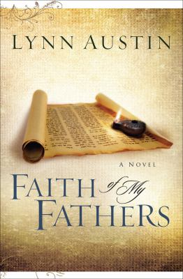 Faith of my fathers : Chronicles of the Kings Series, Book 4.