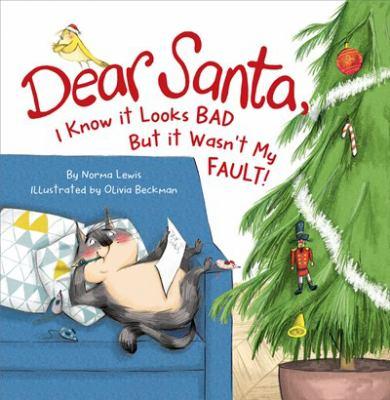 Dear Santa, I know it looks bad, but it wasn't my fault!