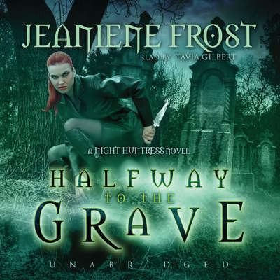 Halfway to the Grave a Night Huntress Novel