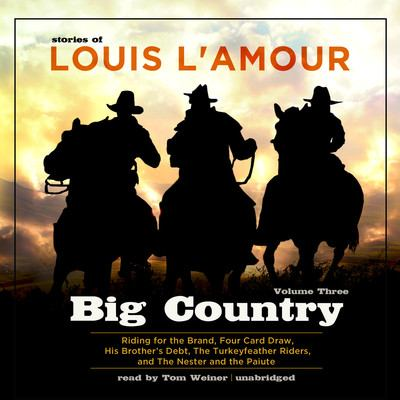 Big country. Volume three [stories of Louis L'Amour]