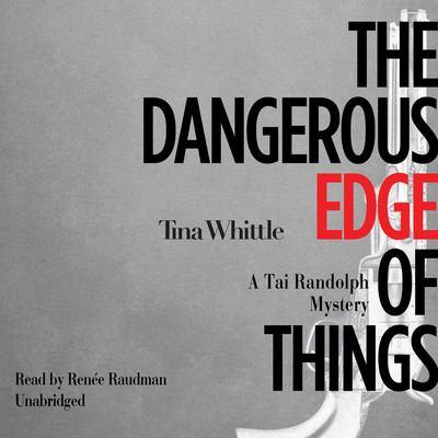 The Dangerous Edge of Things a Tai Randolph Mystery