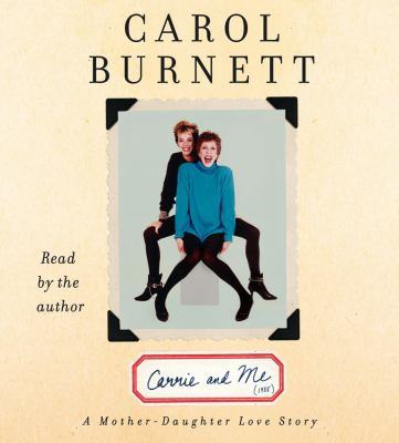 Carrie and me: a mother-daughter love story