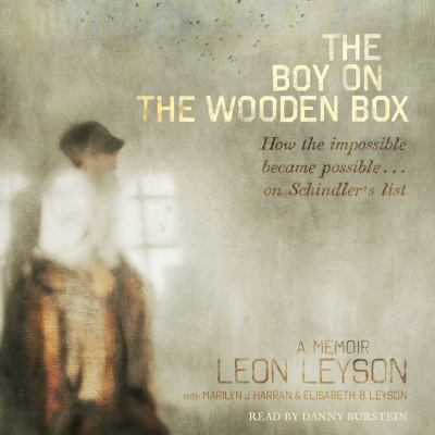 The boy on the wooden box: how the impossible became possible-- on Schindler's list : a memoir