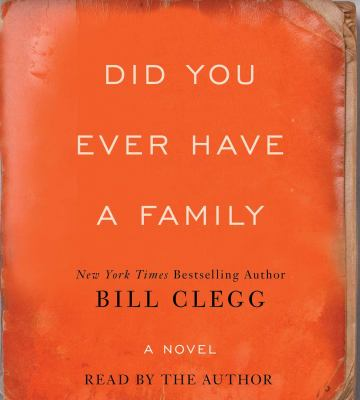 Did You Ever Have a Family a Novel