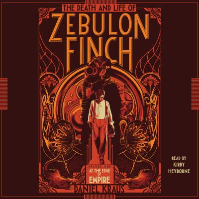 The Death and Life of Zebulon Finch. Volume 1, At the Edge of Empire