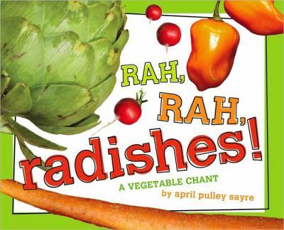 Rah, rah, radishes! : a vegetable chant