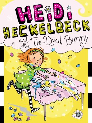 Heidi Heckelbeck and the tie-dyed bunny