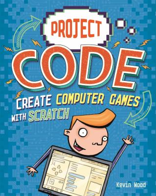 Cover Image for Project code : create computer games with Scratch