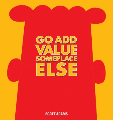 Go add value someplace else. Volume 42: GO ADD VALUE SOM...