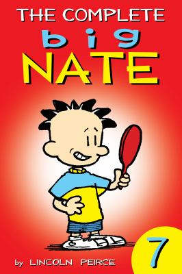 The complete Big Nate. Volume 7.