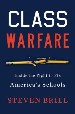 Class warfare: inside the fight to fix America's schools