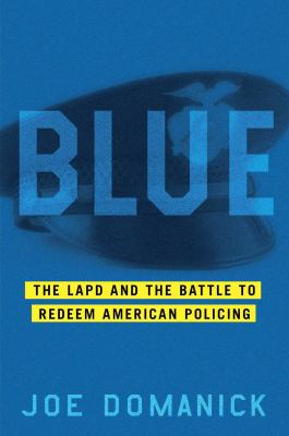 Blue: the ruin and redemption of the LAPD