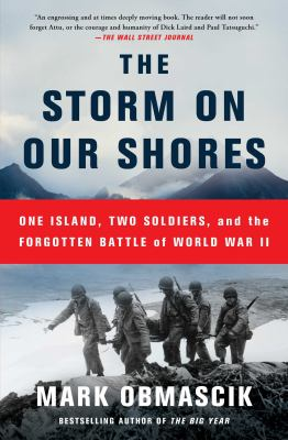 The Storm on Our Shores :  One Island, Two Soldiers, and the Forgotten Battle of World War II