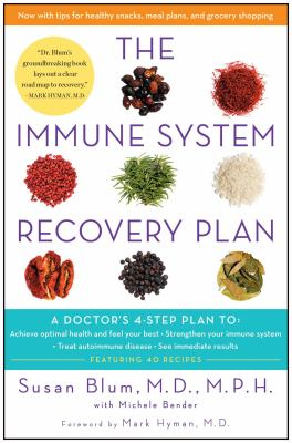 The immune system recovery plan :  a doctor's 4-step plan to : achieve optimal health and feel your best, strengthen your immune system, treat autoimmune disease, see immediate results