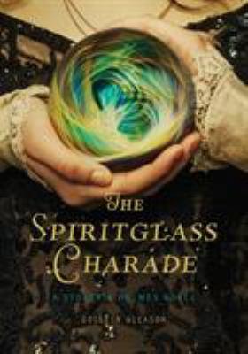 The spiritglass charade : a Stoker & Holmes novel