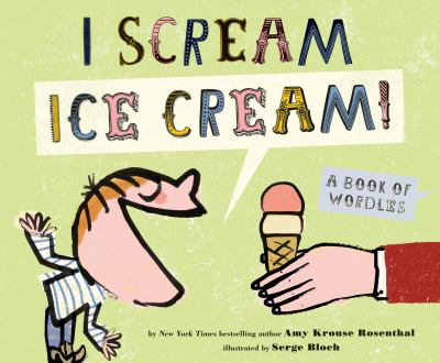 I scream, ice cream! : a book of wordles?