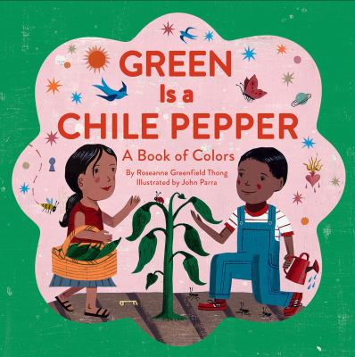 Green is a chile pepper : a book of colors.