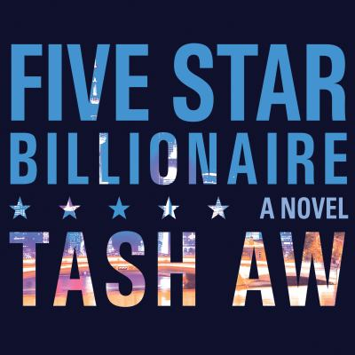 Five star billionaire a novel