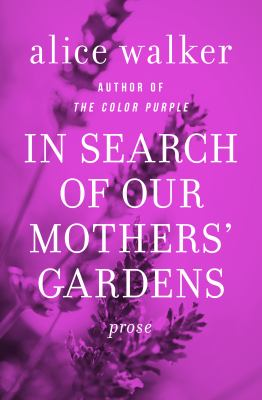 In search of our mothers' gardens womanist prose