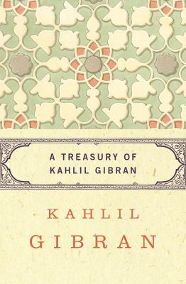A Treasury of Kahlil Gibran.