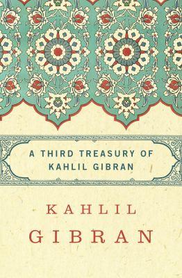 Third Treasury of Kahlil Gibran.