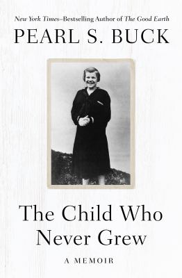 The child who never grew : a memoir