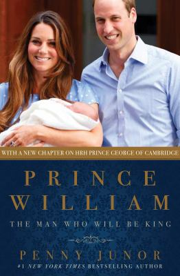 Prince William : the man who will be king
