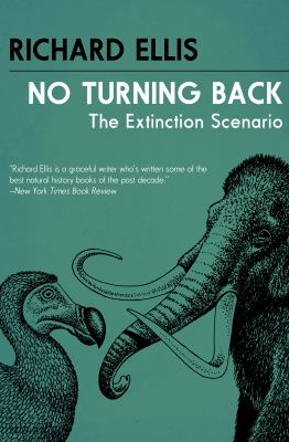 No turning back : the life and death of animal species