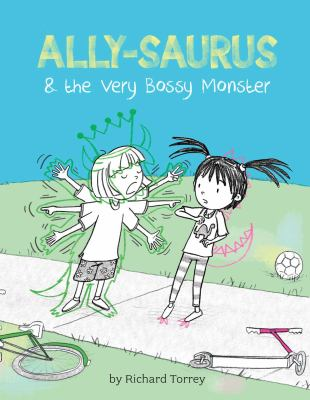 Cover Image for Ally-saurus & the Very Bossy Monster