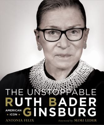 The unstoppable Ruth Bader Ginsburg : American icon