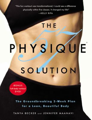 The physique 57 solution [electronic resource] :  the groundbreaking 2-week plan for a lean, beautiful body