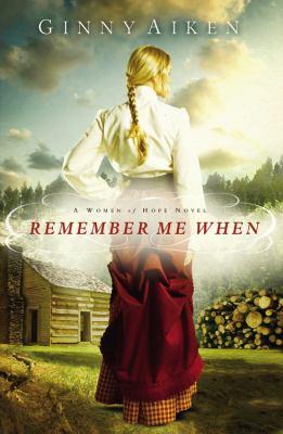 Remember me when :  a women of hope novel