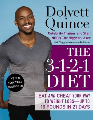 The 3-1-2-1 diet [electronic resource] :  eat and cheat your way to weight loss--up to 10 pounds in 21 days